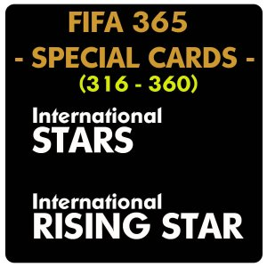 (316-360) - FIFA 365 -  INTERNATIONAL STAR & RISING STAR - wybór kart